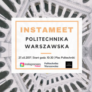 Instameet Politechnika Warszawska @ Politechnika Warszawska | Warszawa | mazowieckie | Polska